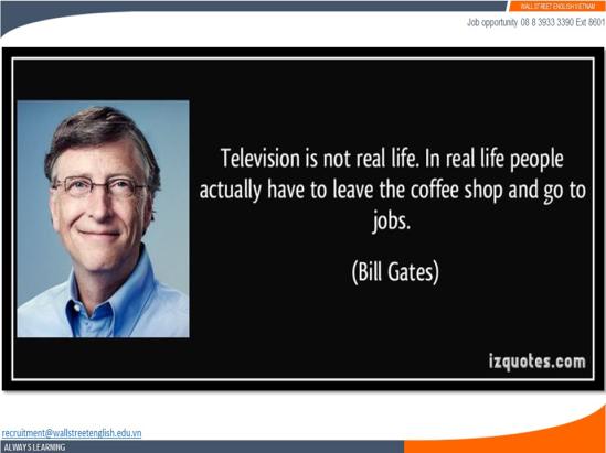 Job opportunity - Wall Street English - Bill Gates - Having a job