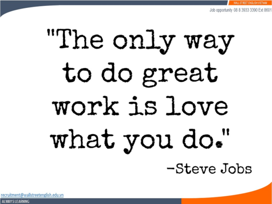 Job opportunity - Wall Street English - Steve Jobs - Love what you do